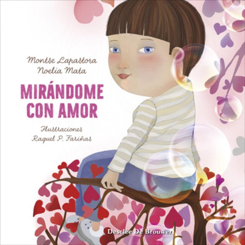 Mirandome Con Amor - Motse Lapastora / Noelia Mata / Raquel P. Fariñas (il. )