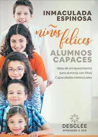 Nilos Felicies, Alumnos Capaces - Ideas De Enriquecimiento Para Alumnos Con Altas Capacidades Intelectuales - Inmaculada Espinosa