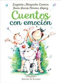 Cuentos Con Emocion - Eugenio Maqueda Cuenca / Juan Lucas Onieva Lopez