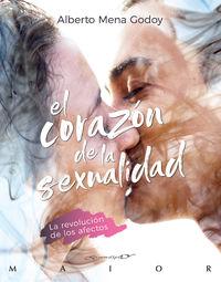 Corazon De La Sexualidad, El - La Revolucion De Los Afectos - Alberto Mena Godoy