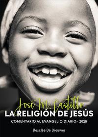 RELIGION DE JESUS, LA - COMENTARIO AL EVANGELI DIARIO 2020