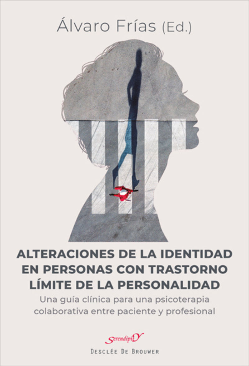 Alteraciones De La Identidad En Personas Con Trastorno Limite De La Personalidad - Una Guia Clinica Para Una Psicoterapia Colaborativa Entre Paciente Y Profesional - Alvaro Frias Ibañez