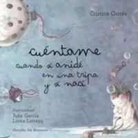 Cuentame Cuando Si Anide En Una Tripa Y Si Naci - Cristina Cortes / June Garcia (il. ) / Lorea Larraya (il. )