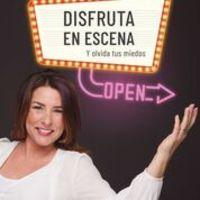 Disfruta En Escena Y Olvida Tus Miedos - Elena Martin