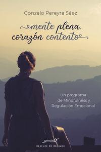 Mente Plena, Corazon Contento - Un Programa De Mindfulness Y Regulacion Emocional - Gonzalo Pereyra Saez