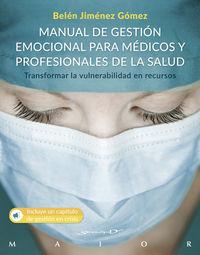 manual de gestion emocional para medicos y profesionales de la salud - transformar la vulnerabilidad en recursos - Belen Jimenez Gomez
