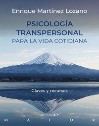 psicologia transpersonal para la vida cotidiana - claves y recursos - Enrique Martinez Lozano