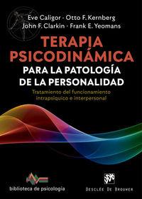 TERAPIA PSICODINAMICA PARA LA PATOLOGIA DE LA PERSONALIDAD - TRATAMIENTO DEL FUNCIONAMIENTO INTRAPSIQUICO E INTERPERSONAL