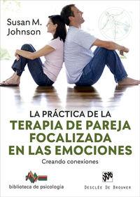 La practica de la terapia de pareja focalizada en las emociones - Susan M. Johnson