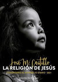 RELIGION DE JESUS, LA - COMENTARIO AL EVANGELIO DIARIO 2021
