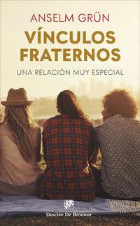 VINCULOS FRATERNOS - UNA RELACION MUY ESPECIAL