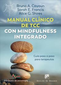 MANUAL CLINICO DE TCC CON MINDFULNESS INTEGRADO - GUIA PASO A PASO PASRA TERAPEUTAS