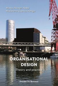 ORGANISATIONAL DESIGN - THEORY AND PRACTICE