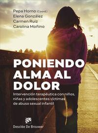 PONIENDO ALMA AL DOLOR - INTERVENCION TERAPEUTICA CON NIÑOS, NIÑAS Y ADOLESCENTES VICTIMAS DE ABUSO SEXUAL INFANTIL
