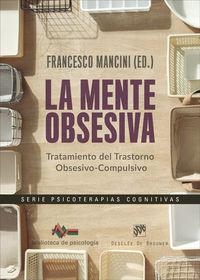 MENTE OBSESIVA, LA - TRATAMIENTO DEL TRASTORNO OBSESIVO-COMPULSIVO