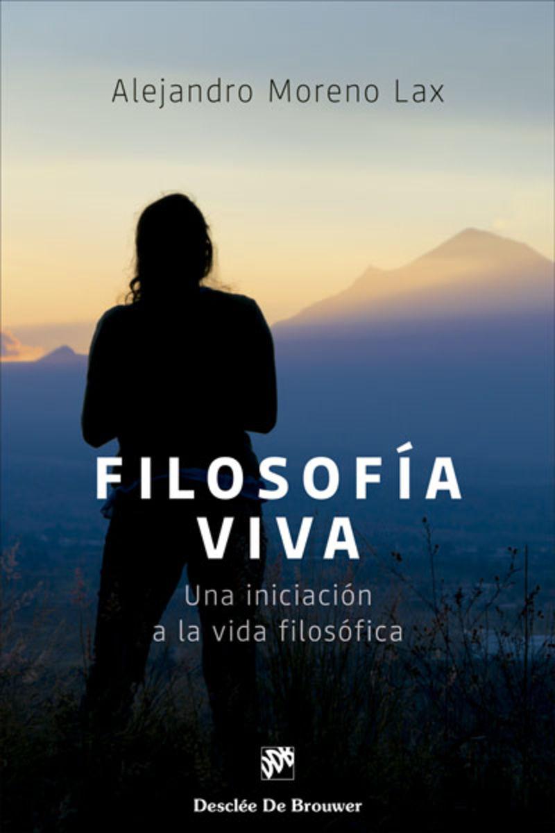 FILOSOFIA VIVA - UNA INICIACION A LA VIDA FILOSOFICA