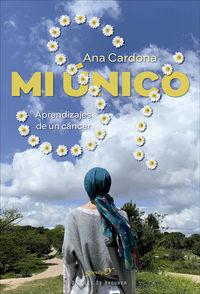 mi unico si - aprendizajes de un cancer - Ana Cardona