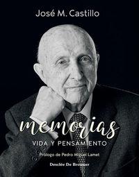 MEMORIAS - VIDA Y PENSAMIENTO (JOSE M. CASTILLO)