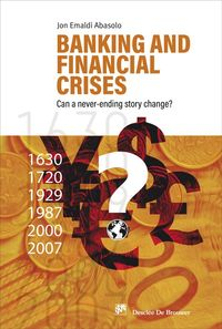 BANKING AND FINANCIAL CRISES - CAN A NEVER-ENDING STORY CHANGE?