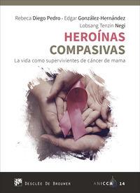 HEROINAS COMPASIVAS - LA VIDA COMO SUPERVIVIENTES DE CANCER DE MAMA