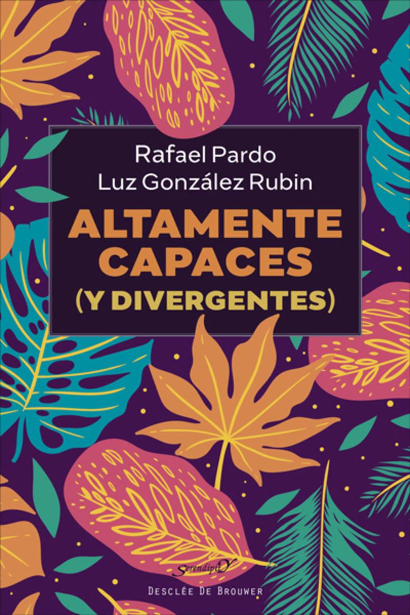 altamente capaces (y divergentes) - Rafael Pardo Fernandez / Luz Gonzalez Rubin
