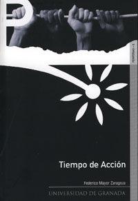 Tiempo De Accion - Federico Mayor Zaragoza