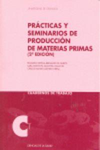 (2ª ED) PRACTICAS Y SEMINARIOS DE PRODUCCION DE MATERIAS PRIMAS