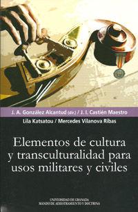 ELEMENTOS DE CULTURA Y TRANSCULTURALIDAD PARA USOS MILITARES Y CIVILES