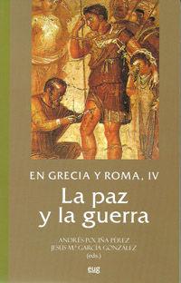 EN GRECIA Y ROMA IV - LA PAZ Y LA GUERRA