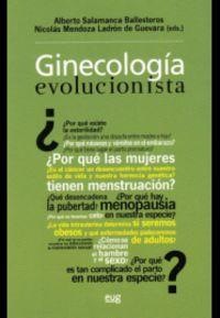 GINECOLOGIA EVOLUCIONISTA - LA SALUD DE LA MUJER A LA LUZ DE DARWIN
