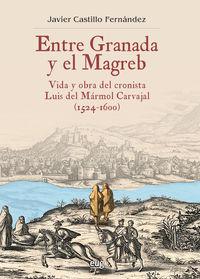 Entre Granada Y El Magreb - Javier Castillo Fernandez
