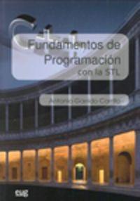 Fundamentos De Programacion Con La Stl - Antonio Garrido Carrillo
