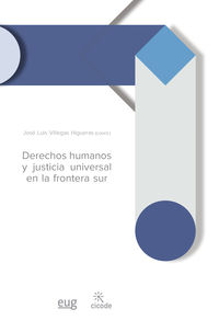 Derechos Humanos Y Justicia Universal En La Frontera Sur - Jose Luis Villegas Higueras
