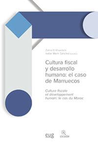 Cultura Fiscal Y Desarrollo Humano = Culture Fiscale Et Developpement Humain - El Caso De Marruecos = Le Cas Du Maroc - Zohra El Khamlichi