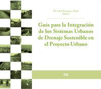 GUIA PARA LA INTEGRACION DE LOS SISTEMAS URBANOS DE DRENAJE SOSTENIBLE EN EL PROYECTO URBANO