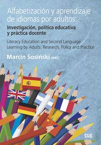 ALFABETIZACION Y APRENDIZAJE DE IDIOMAS POR ADULTOS = LITERACY EDUCATION AND SECOND LANGUAGE LEARNING BY ADULTS - INVESTIGACION, POLITICA EDUCATIVA Y PRACTICA DOCENTE = RESEARCH, POLICY AND PRACTICE