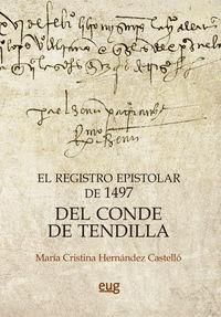 REGISTRO EPISTOLAR DE 1497 DEL CONDE DE TENDILLA, EL
