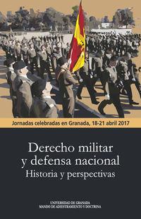 DERECHO MILITAR Y DEFENSA NACIONAL - HISTORIA Y PERSPECTIVAS