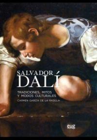 SALVADOR DALI - TRADICIONES, MITOS Y MODOS CULTURALES