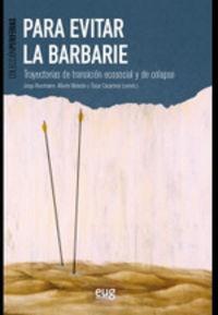 Para Evitar La Barbarie - Jorge Riechmann