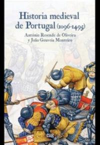 Historia Medieval De Portugal (1096-1495) - Antonio Resende De Oliveira / Joao Gouveia Monteiro