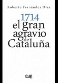 1714 - EL GRAN AGRAVIO DE CATALUÑA