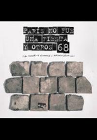 Paris No Fue Una Fiesta Y Otros 68 - Jose Antonio Gonzalez Alcantud