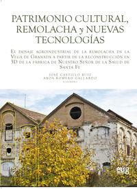 PATRIMONIO CULTURAL, REMOLACHA Y NUEVAS TECNOLOGIAS - EL PAISAJE AGROINDUSTRIAL DE LA REMOLACHA EN LA VEGA DE GRANADA A PARTIR DE LA RECONSTRUCCION E 3D DE LA FABRICA DE NUESTRO SEÑOR DE LA SALUD DE SANTA FE