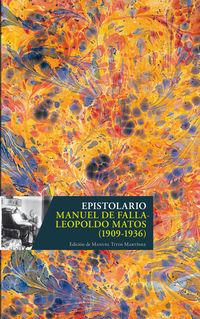 EPISTOLARIO MANUEL DE FALLA - LEPOLDO MATOS (1909-1936)