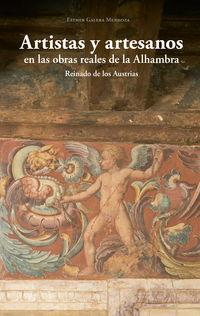 ARTISTAS Y ARTESANOS EN LAS OBRAS REALES DE LA ALHAMBRA - REINADO DE LOS AUSTRIAS