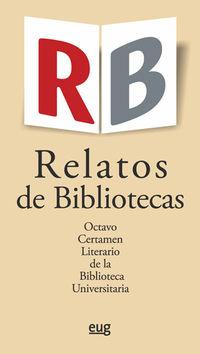 RELATOS DE BIBLIOTECAS - OCTAVO CERTAMEN LITERARIO DE LA BIBLIOTECA UNIVERSITARIA