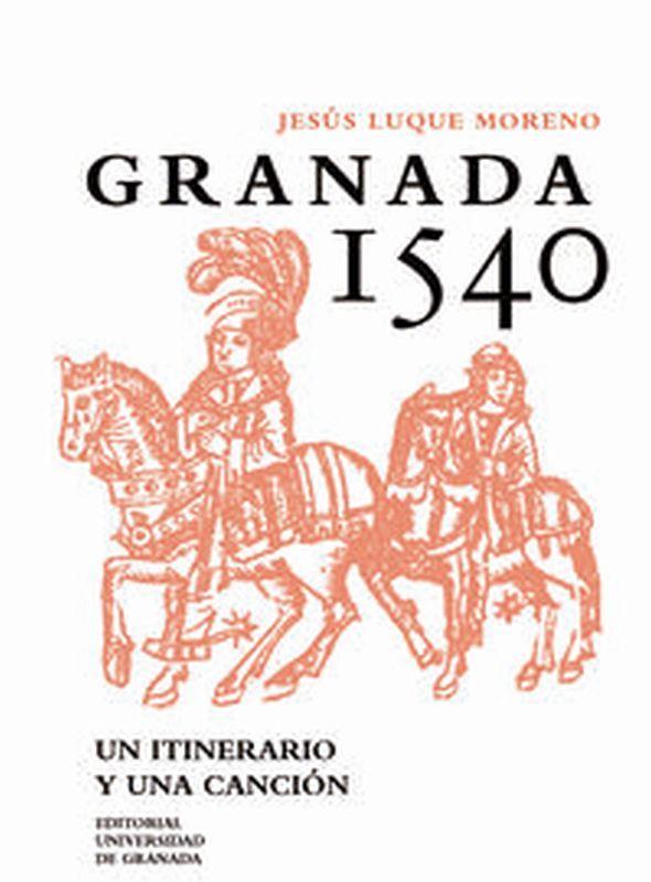 GRANADA 1540 - UN ITINERARIO Y UNA CANCION