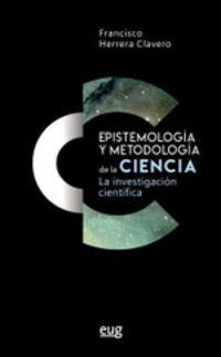 EPISTEMOLOGIA Y METODOLOGIA DE LA CIENCIA - LA INVESTIGACION CIENTIFICA