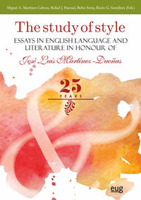 STUDY OF STYLE, THE - ESSAYS IN ENGLISH LANGUAGE AND LITERATURE IN HONOUR OF JOSE LUIS MARTINEZ-DUEÑAS